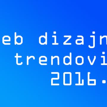 Web dizajn trendovi 2016. godine